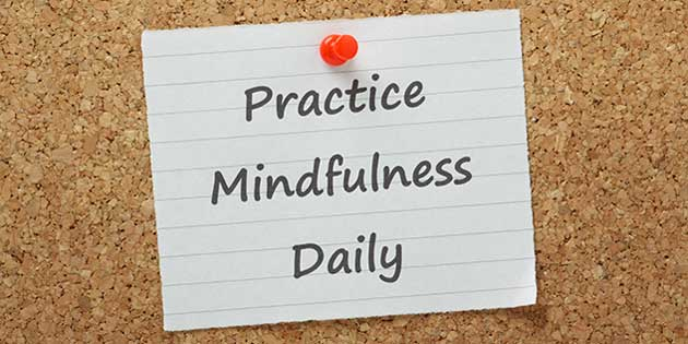 9 Ways Daily Mindfulness Will Help You Succeed